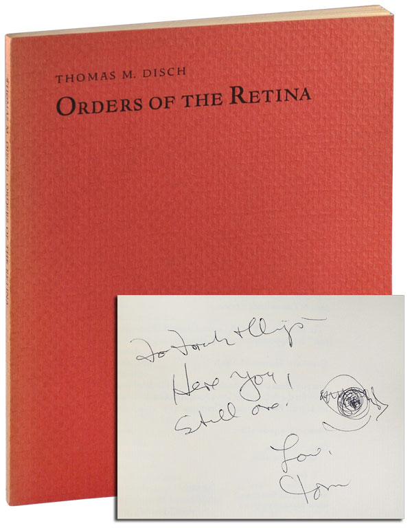 ORDERS OF THE RETINA: POEMS - INSCRIBED TO SAMUEL DELANY & FRANK ROMEO. Thomas M. Disch.