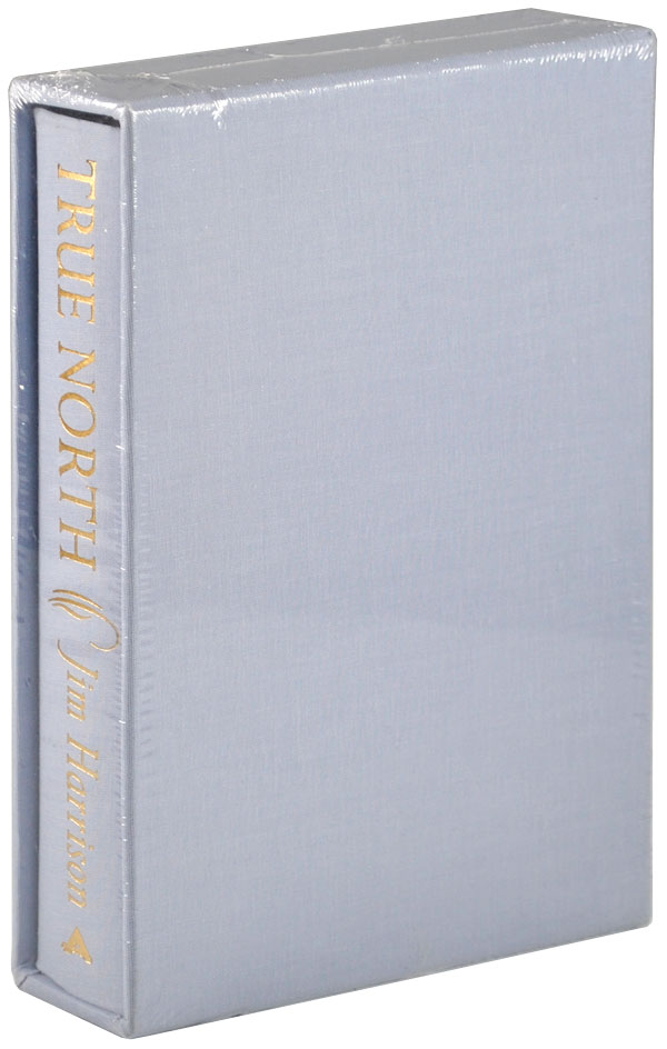 TRUE NORTH - LIMITED EDITION, SIGNED. Jim Harrison.