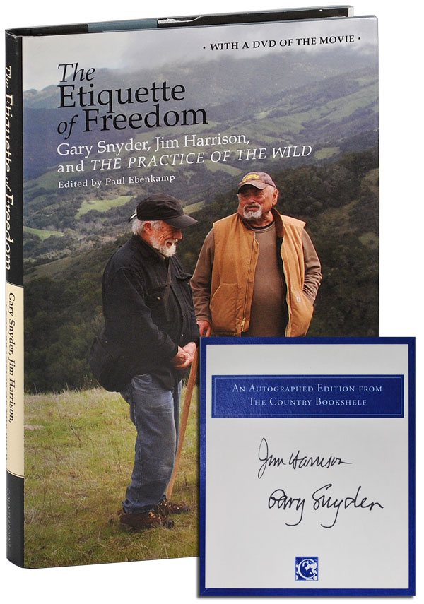 THE ETIQUETTE OF FREEDOM: GARY SNYDER, JIM HARRISON, AND THE PRACTICE OF THE WILD - LIMITED EDITION, SIGNED. Gary Snyder, Jim Harrison.
