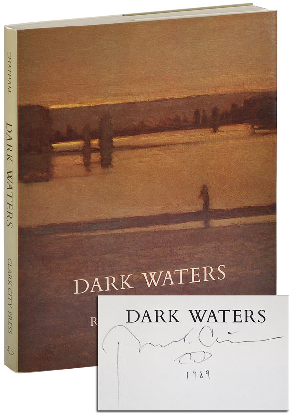 DARK WATERS: ESSAYS, STORIES AND ARTICLES - SIGNED. Russell Chatham.