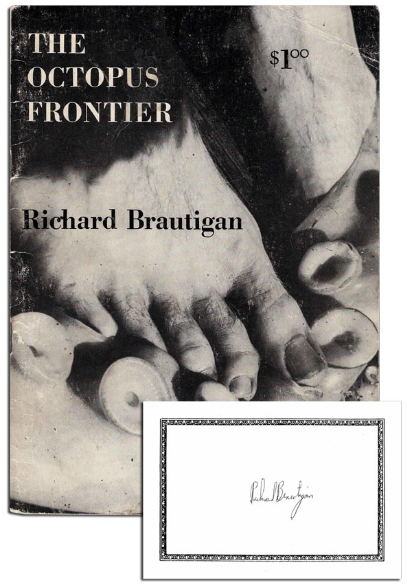 THE OCTOPUS FRONTIER - WITH SIGNED BOOKPLATE LAID IN. Richard Brautigan.