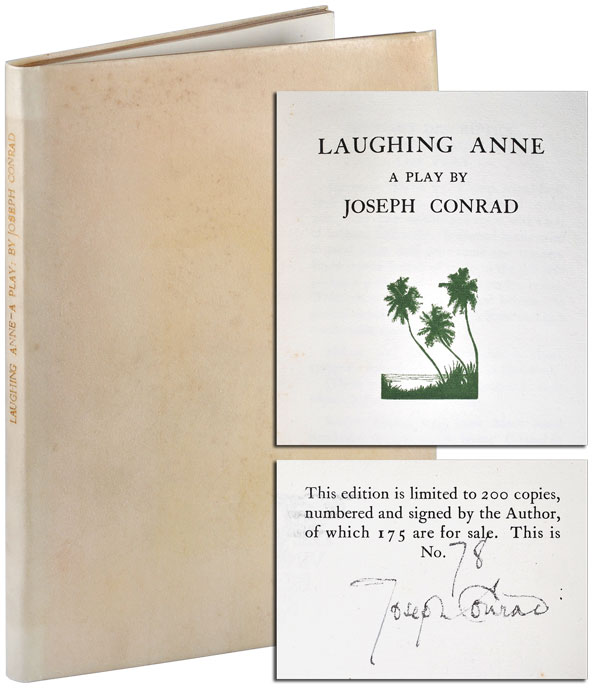 LAUGHING ANNE: A PLAY - LIMITED EDITION, SIGNED. Joseph Conrad.