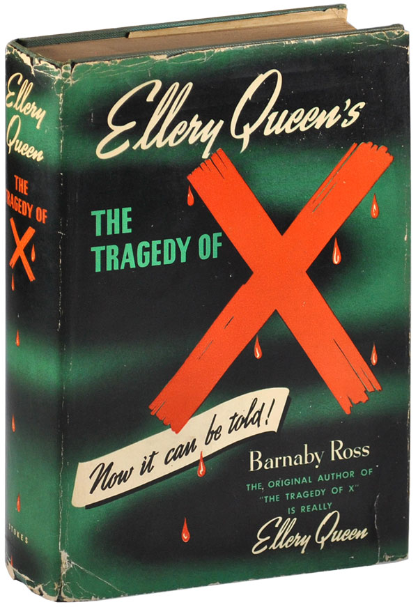 THE TRAGEDY OF X. Ellery Queen, aka. Barnaby Ross.