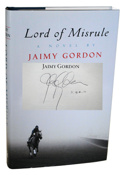 LORD OF MISRULE - SIGNED. Jaimy Gordon.