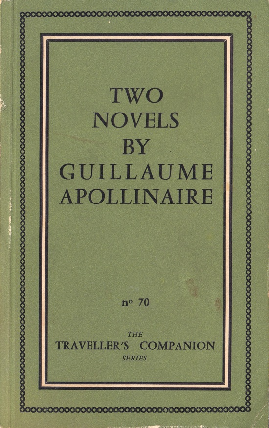 TWO NOVELS BY GUILLAUME APOLLINAIRE ('THE DEBAUCHED HOSPODAR' & 'MEMOIRS OF A YOUNG RAKEHELL'). Guillaume Apollinaire.