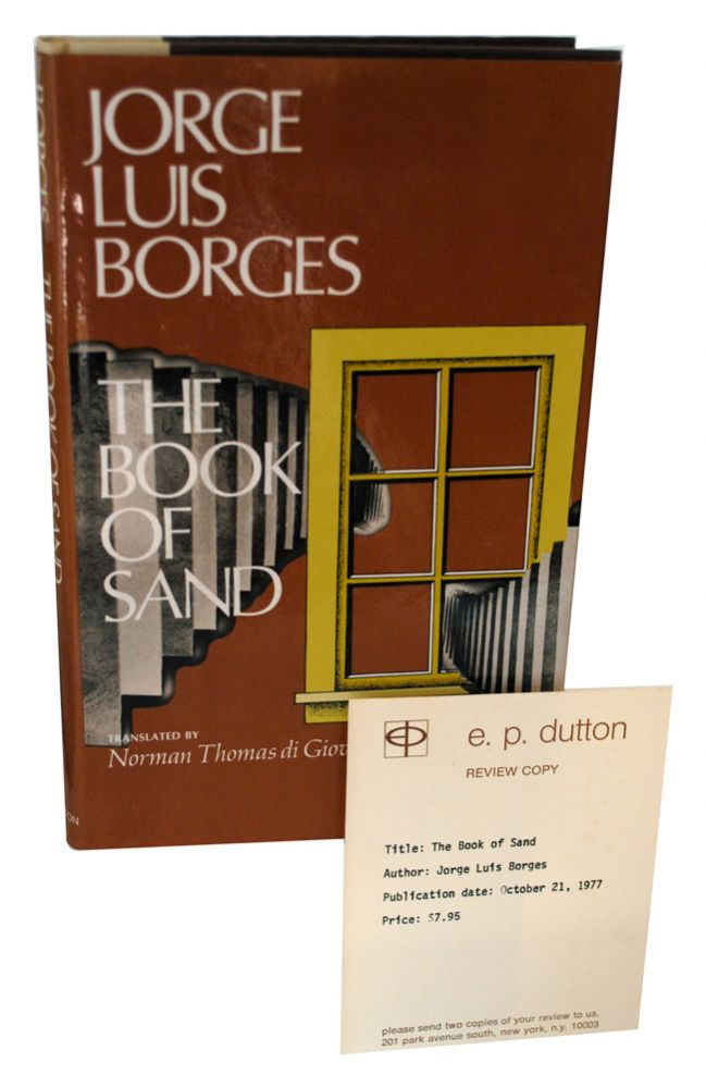 THE BOOK OF SAND - REVIEW COPY. Jorge Luis Borges, Norman Thomas di Giovanni, author.