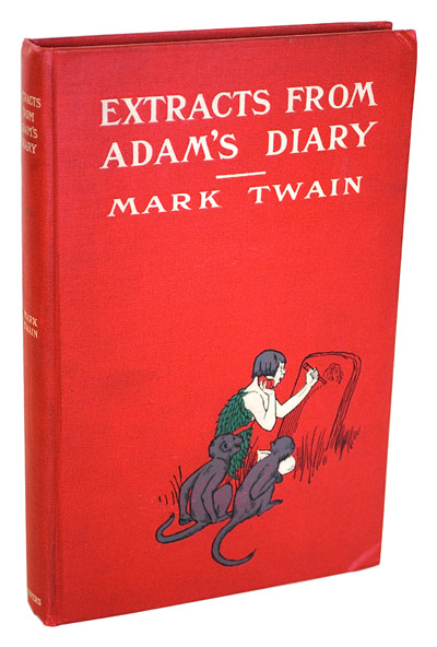 EXTRACTS FROM ADAM'S DIARY: TRANSLATED FROM THE ORIGINAL MS. Mark Twain, F. Strothmann, author, illustrations.