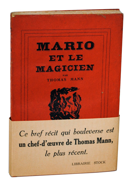 MARIO ET LE MAGICIEN (MARIO AND THE MAGICIAN). Thomas Mann, André Gailliard, novel, translation.