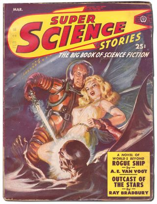 SUPER SCIENCE STORIES - MARCH 1950. Ray Bradbury, Arthur C. Clarke, John D. MacDonald, A. E. Van...