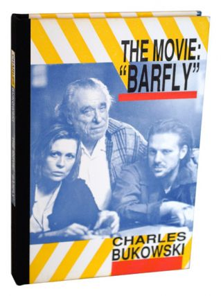 THE MOVIE: BARFLY. Charles Bukowski
