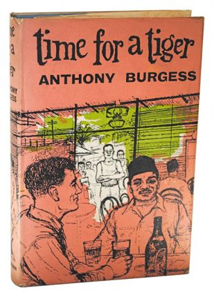 TIME FOR A TIGER. Anthony Burgess