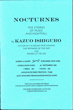 NOCTURNES: FIVE STORIES OF MUSIC AND NIGHTFALL - UNCORRECTED PROOF. Kazuo Ishiguro