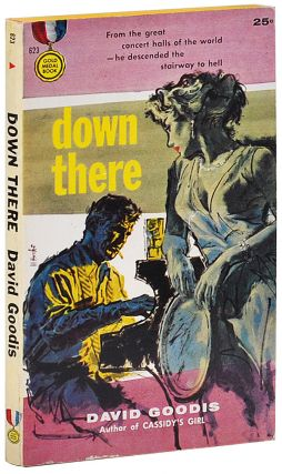 DOWN THERE (SHOOT THE PIANO PLAYER). David Goodis, Mitchell Hooks, novel, cover art