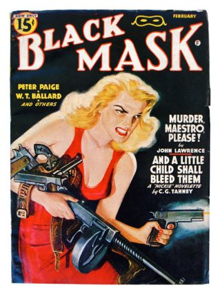 BLACK MASK - VOLUME [VOL.] XXIV, NUMBER [NO.] 10 - FEBRUARY 1942. W. T. Ballard, John Lawrence,...