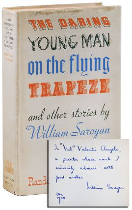 THE DARING YOUNG MAN ON THE FLYING TRAPEZE - INSCRIBED TO VALENTI ANGELO. William Saroyan, Ernst...