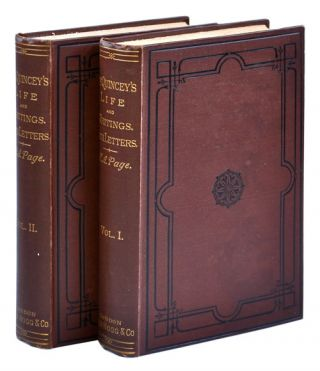 THOMAS DE QUINCEY: HIS LIFE AND WRITINGS. WITH UNPUBLISHED CORRESPONDENCE. H. A. Page, Alexander...