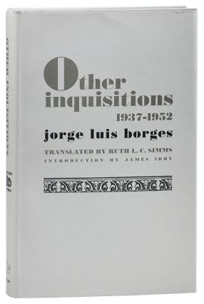 OTHER INQUISITIONS 1937-1952. Jorge Luis Borges, Ruth L. C. Simms, James Irby, essays,...