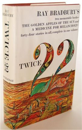 TWICE TWENTY-TWO (22): THE GOLDEN APPLES OF THE SUN and A MEDICINE FOR MELANCHOLY. Ray Bradbury,...