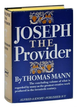 JOSEPH THE PROVIDER. Thomas Mann, H. T. Lowe-Porter, novel, translation