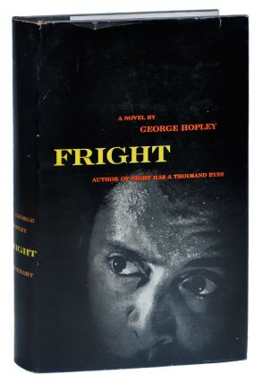 FRIGHT. George Hopley, pseud. of Cornell Woolrich