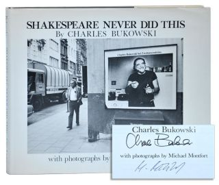 SHAKESPEARE NEVER DID THIS - SIGNED BY CHARLES BUKOWSKI & MICHAEL MONTFORT. Charles Bukowski,...