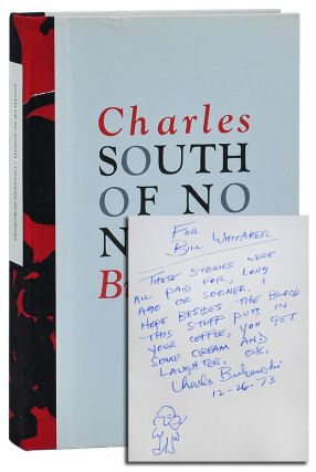 SOUTH OF NO NORTH - PRESENTATION COPY. Charles Bukowski