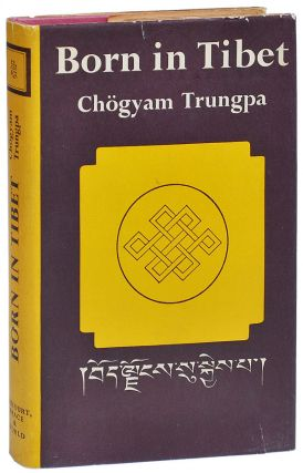 BORN IN TIBET. Chögyam Trungpa