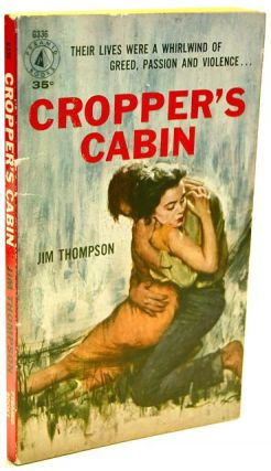 CROPPER'S CABIN. Jim Thompson