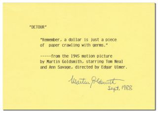 DETOUR - PRINTED QUOTE FROM THE 1945 FILM NOIR, SIGNED. Martin M. Goldsmith