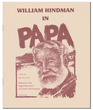 PAPA: A PLAY BASED ON THE LEGENDARY LIVES OF ERNEST HEMINGWAY - ORIGINAL PLAY SCRIPT FOR THE ONE-MAN, OFF-BROADWAY PLAY, WITH TLS AND ACCOMPANYING PROGRAM FOR THE PREMIERE AT THE COLONY THEATER
