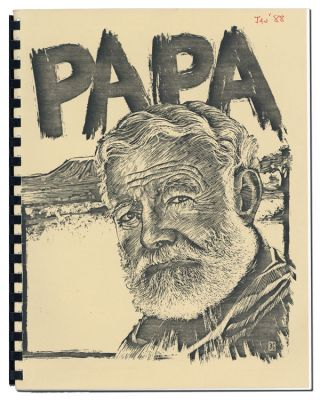 PAPA: A PLAY BASED ON THE LEGENDARY LIVES OF ERNEST HEMINGWAY - ORIGINAL PLAY SCRIPT FOR THE...
