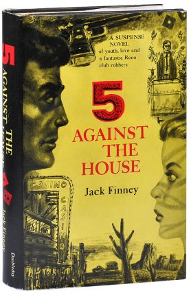 5 AGAINST THE HOUSE. Jack Finney