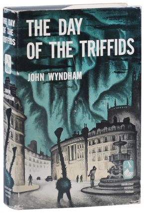THE DAY OF THE TRIFFIDS. John Wyndham, pseud. of John Beynon Harris