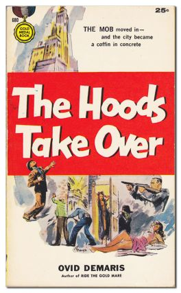 THE HOODS TAKE OVER. Ovid Demaris, Barye Phillips, novel, cover art