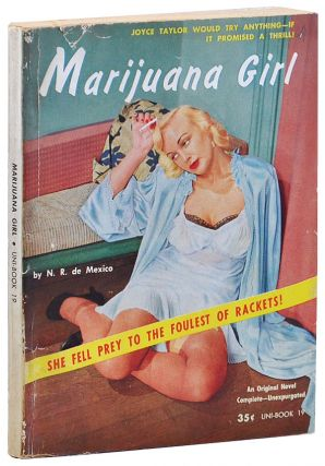 MARIJUANA GIRL. N. R. De Mexico, pseud. of Robert Campbell Bragg
