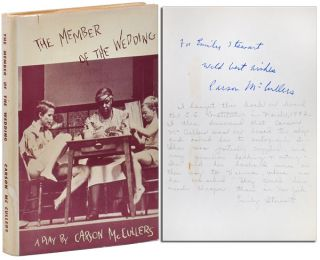THE MEMBER OF THE WEDDING: A PLAY - INSCRIBED. Carson McCullers