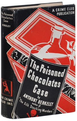 THE POISONED CHOCOLATES CASE. Anthony Berkeley