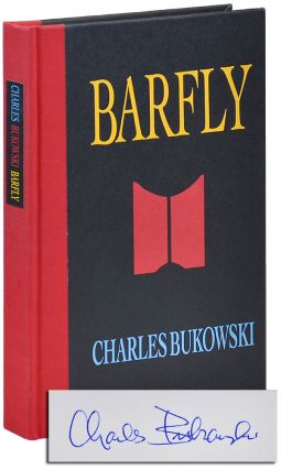 BARFLY: THE CONTINUING SAGA OF HENRY CHINASKI - LIMITED EDITION, SIGNED. Charles Bukowski