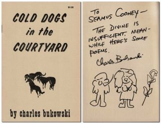 COLD DOGS IN THE COURTYARD - INSCRIBED TO SEAMUS COONEY. Charles Bukowski