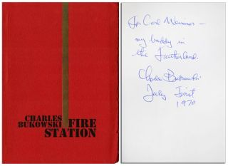 FIRE STATION - INSCRIBED TO CARL WEISSNER. Charles Bukowski