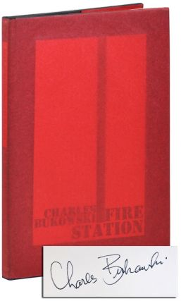FIRE STATION - SIGNED. Charles Bukowski