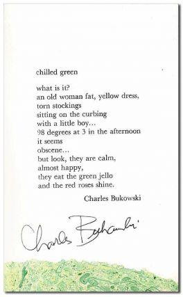 CHILLED GREEN - SIGNED. Charles Bukowski