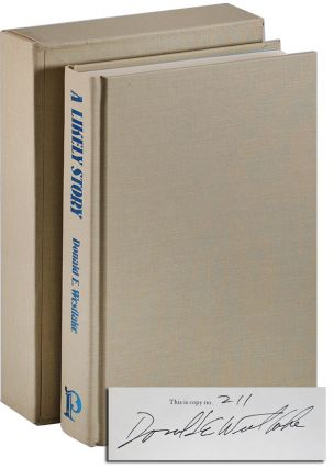 A LIKELY STORY - LIMITED EDITION, SIGNED. Donald Westlake