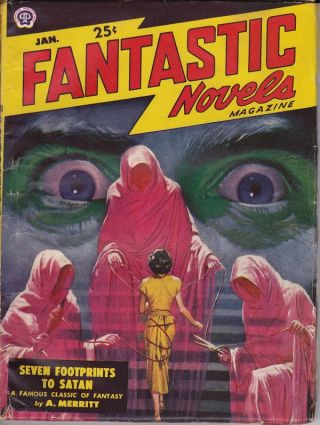 FANTASTIC NOVELS MAGAZINE - JANUARY 1949. A. Merritt, William Holloway