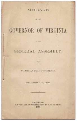 MESSAGE OF THE GOVERNOR OF VIRGINIA TO THE GENERAL ASSEMBLY, AND ACCOMPANYING DOCUMENTS, DECEMBER...