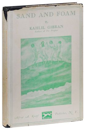 SAND AND FOAM: A BOOK OF APHORISMS. Kahlil Gibran
