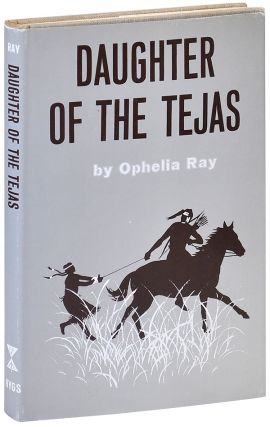 DAUGHTER OF THE TEJAS. Ophelia Ray, pseud. of Larry McMurtry
