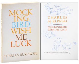 MOCKINGBIRD WISH ME LUCK - INSCRIBED TO HERB YELLIN. Charles Bukowski