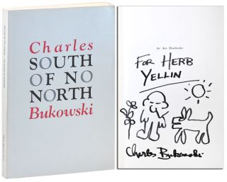 SOUTH OF NO NORTH: STORIES OF THE BURIED LIFE - INSCRIBED TO HERB YELLIN. Charles Bukowski