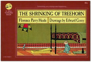 THE SHRINKING OF TREEHORN. Florence Parry Heide, Edward Gorey, story, illustrations